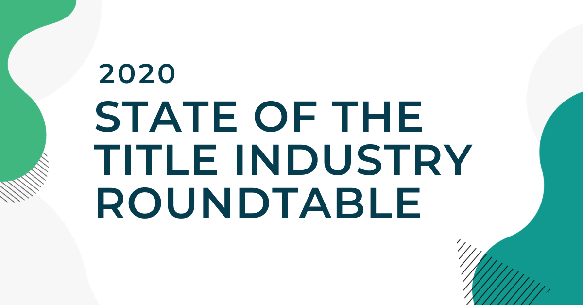 2020 State of the Title Industry Roundtable (webinar) Featured Image (1)